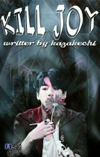 KILL JOY Psycho 16+ by Heol2705