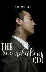 The Scandalous CEO by Oktyas27