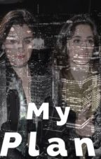 My Plan (Camren) by Camrenxox