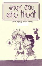 Chạy Đâu Cho Thoát -  Minh Nguyệt Thính Phong ( Full) by dieplac96