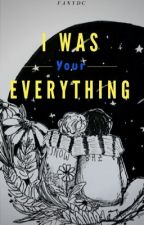I was your everything [Snowbaz] by FanyDC