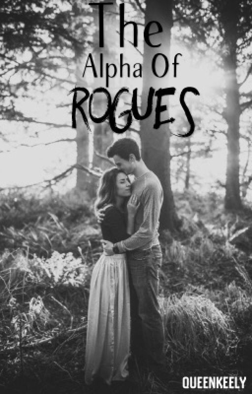 The alpha of rogues  by QueenKeely