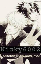 Kaichou, I Hate(Love)You by Nicky6002
