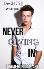 Never Giving In (A Cameron Dallas Fan Fiction) by dev2474