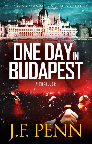 One Day In Budapest. A Thriller.