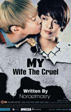 My Wife The Cruel by NoraElmasry