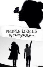 People Like Us by TheMythOfJess