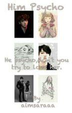 Him psycho || BTS JUNGKOOK  by aimsaraaa