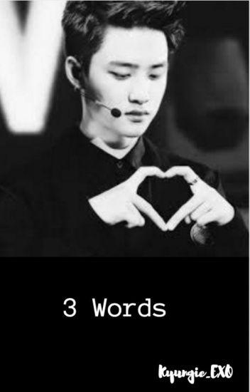 3 Words - D.O x Reader