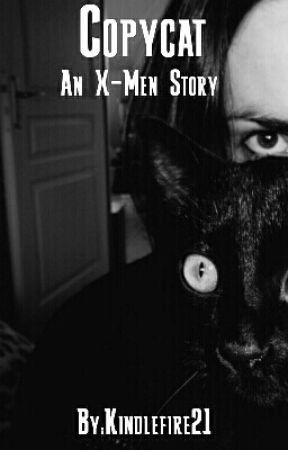 Copycat: An X-Men OC Story by Kindlefire21