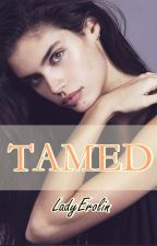 Tamed By LadyErolin by LadyErolin