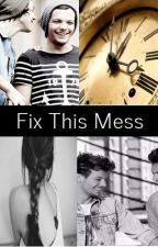Fix this mess by EllaBer
