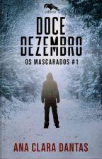 Doce Dezembro - Livro 1 by Clara_dantas