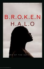 Broken Halo - The Return of The Alpha by ISpeak