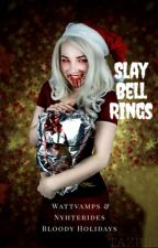 Slay Bell Rings: the Holiday Contest by WattVampires