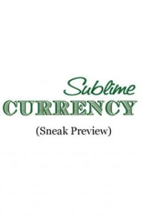 Sublime Currency(SNEAK PREVIEW) by Shannyeight
