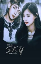 Sky [BOOK 5] HIATUS!!  by Saeronie