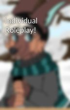 Individual Roleplay! by -_Tom-Cat_-