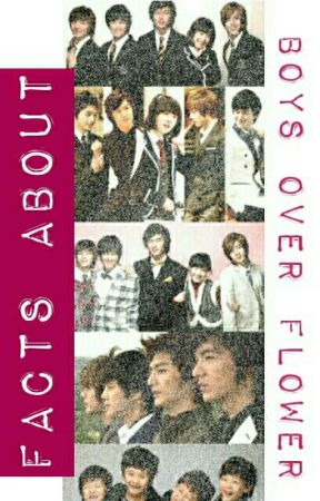 Facts About Boys Over Flower