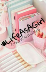 #LifeAsAGirl by ForensicSwiftologist