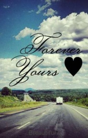 Forever Yours ♥