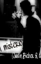 ~El misterio~ {Justin Bieber & tú} by CarmenSwag