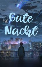 2. Gute Nacht +Meanie by s-erenity