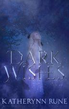 Dark Wishes by Neheleinia