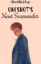 OneShot's❁ Newt Scamander. by -ShxtMalfoy