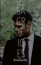 Sacrifices (Dean Winchester x Reader)  by AstralShadows