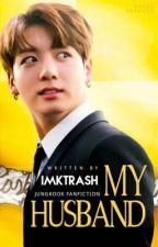 || My Husband || j.jk || by imkTrash