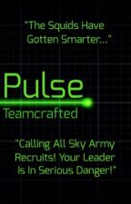 Pulse: Book One of Pulse Trilogy: A Teamcrafted Story by missmatched123