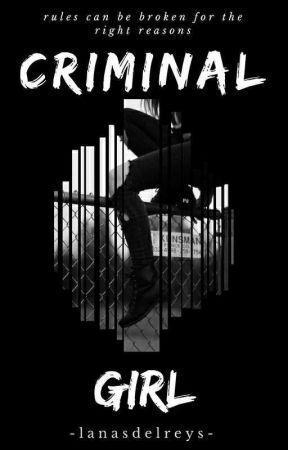 Criminal Girl (#Wattys2017) (Under Editing) by -lanasdelreys-