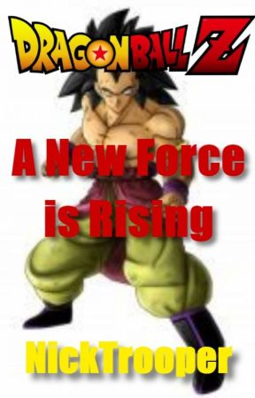 Dragon Ball Z - A New Force is Rising... by NickTrooper