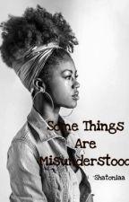 Some Things Are Misunderstood by Shatoniaa