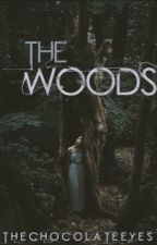 The Woods. by TheChocolateEyes