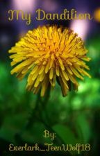 My Dandilion  by Everlark_TeenWolf18