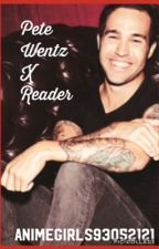 Pete Wentz x reader |DISCONTINUED| by AnimeGirls93052121