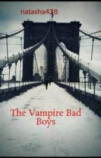 The Vampire Bad Boys by natasha428