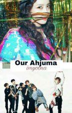 [C] Our Ahjuma [BTS] by mxajxxn_18