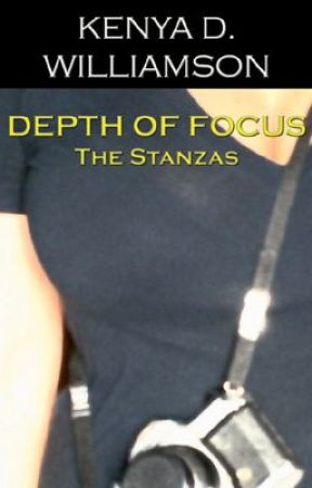 Depth of Focus: The Stanzas by KenyaDWilliamson