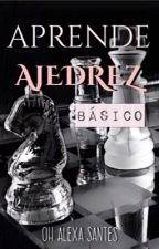 Aprende ajedrez básico  by OhAlexaSantes