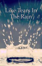 Like Tears In The Rain by HernanCarbajo45