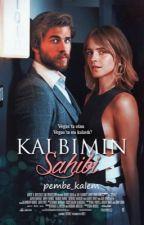 KALBİMİN SAHİBİ / Davetsiz Aşklar ~ 2 by pembe_kalem