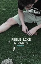 Feels Like a Party - L.R by pies4dean