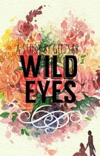 Wild Eyes[15+] by geezsab