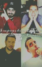 Impractical Jokers One Shots & Imagines 2 by insecurekoalabear