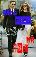 Mrs Cool Vs Mr hot( complete✔) by paizah_01