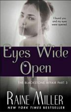Eyes Wide Open (The Blackstone Affair 3) by rissakuran