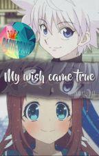 「My wish came true」【Killua x Reader】 by allukaxkillua9